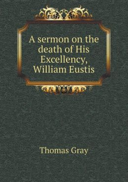 A sermon on the death of His Excellency, William Eustis