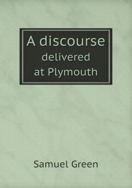 A discourse delivered at Plymouth