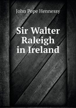 Sir Walter Raleigh in Ireland