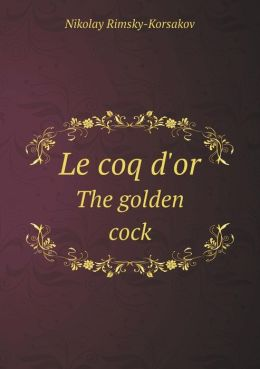 Le coq d'or The golden cock