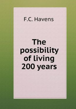 The possibility of living 200 years