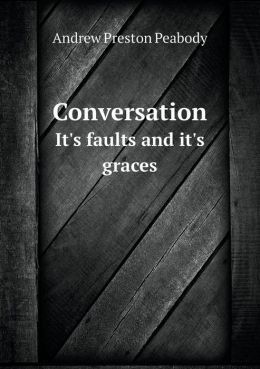 Conversation It's faults and it's graces