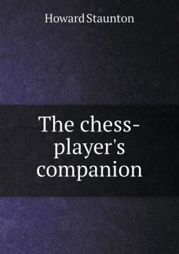 The chess-player's companion