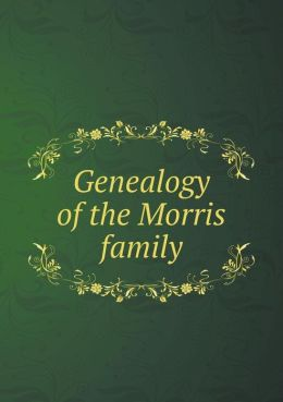 Genealogy of the Morris family