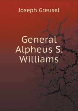 General Alpheus S. Williams