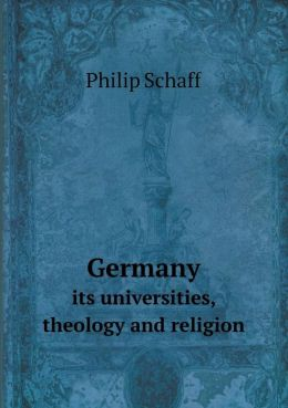 Germany its universities, theology and religion