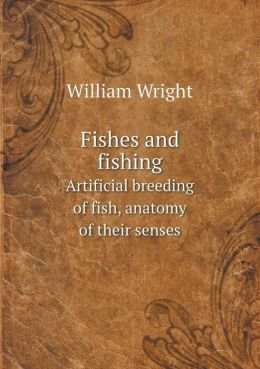 Fishes and fishing Artificial breeding of fish, anatomy of their senses