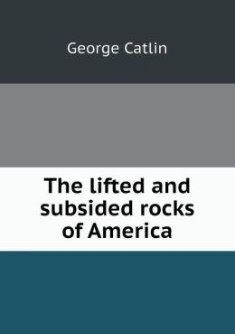 The lifted and subsided rocks of America