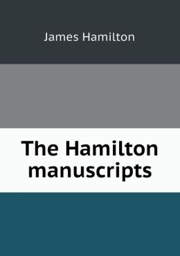 The Hamilton manuscripts