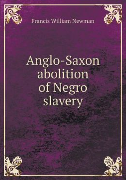 Anglo-Saxon abolition of Negro slavery