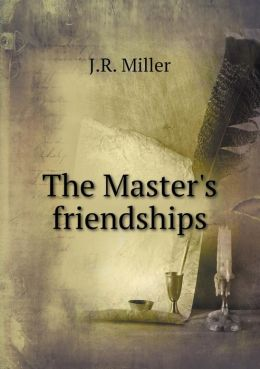 The Master's friendships