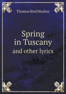 Spring in Tuscany and other lyrics
