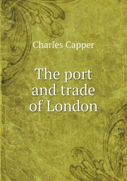 The port and trade of London