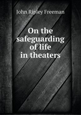 On the safeguarding of life in theaters