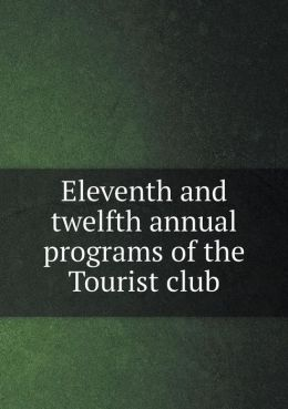Eleventh and twelfth annual programs of the Tourist club