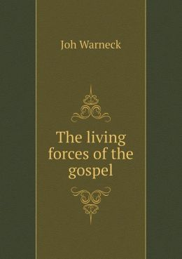 The living forces of the gospel