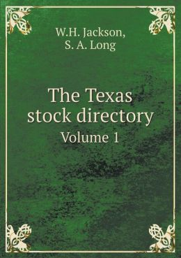 The Texas stock directory Volume 1