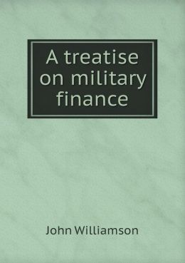 A treatise on military finance