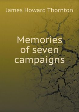 Memories of seven campaigns