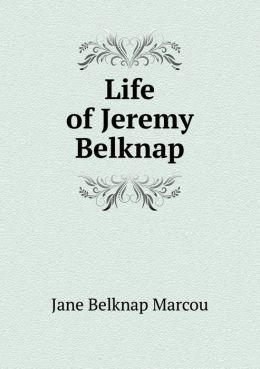 Life of Jeremy Belknap