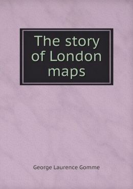The story of London maps