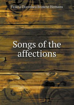 Songs of the affections