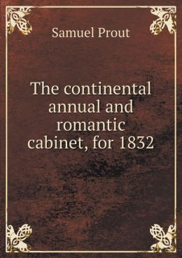 The continental annual and romantic cabinet, for 1832