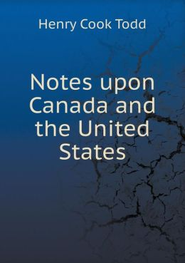 Notes upon Canada and the United States