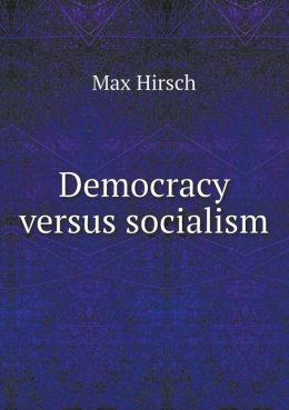 Democracy versus socialism
