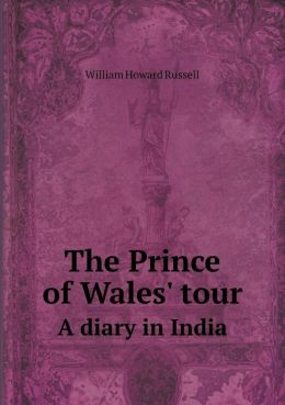 The Prince of Wales' tour A diary in India