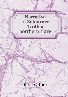 Narrative of Sojourner Truth a northern slave