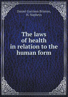 The laws of health in relation to the human form