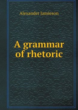 A grammar of rhetoric