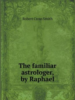 The familiar astrologer, by Raphael