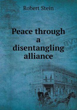 Peace through a disentangling alliance