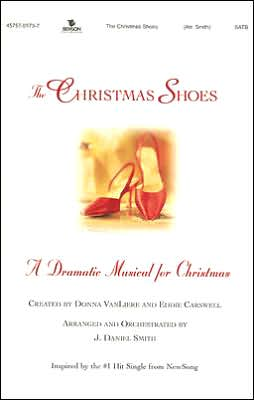 The Christmas Shoes: A Dramatic Musical for Christmas: Satb