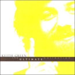 Keith Green: The Ultimate Collection [With Bonus DVD]