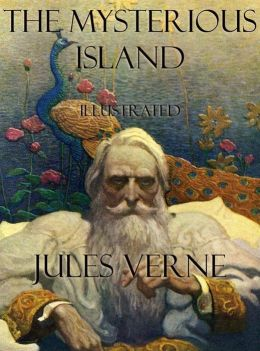 The Mysterious Island : Illustrated