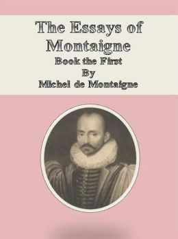 montaigne essays of friendship Friendship was part of the ancient heritage which the renais- sance  humanists  [ibid])7 although in this essay, entitled of vanitie, montaigne im.