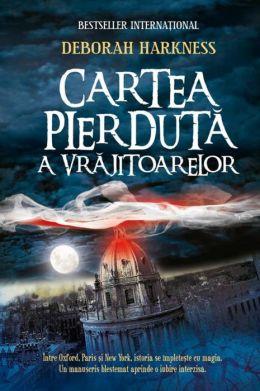 Cartea pierduta a vrajitoarelor (Romanian edition)