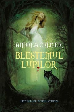 Blestemul lupilor (Romanian edition)