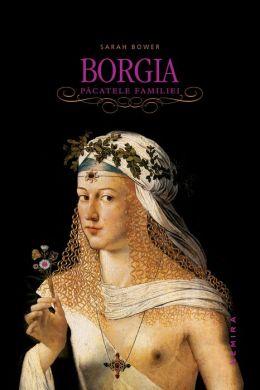 Borgia. Pacatele familiei (Romanian edition)