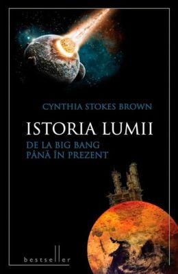 Istoria lumii de la Big Bang pana in prezent (Romanian edition)