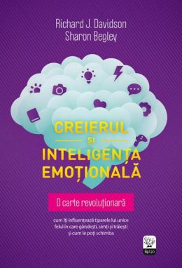 Creierul si inteligenta emotionala (Romanian edition)