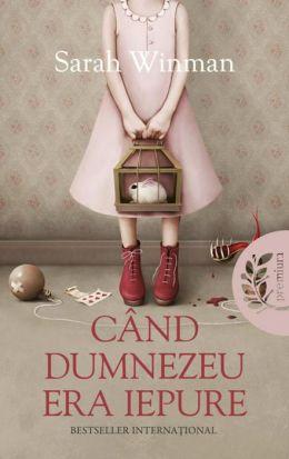 Cand Dumnezeu era iepure (Romanian edition)