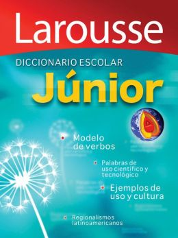 Diccionario Escolar Junior: Larousse Junior School Dictionary