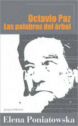 Octavio Paz: Las palabras del árbol