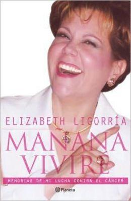 Manana Vivire, Memorias de mi lucha contra el cancer