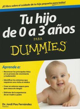 Tu hijo de 0 a 3 anos para Dummies