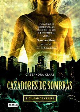 Ciudad de ceniza. Cazadores de sombras 2 (versión mexicana): Saga Cazadores de sombras